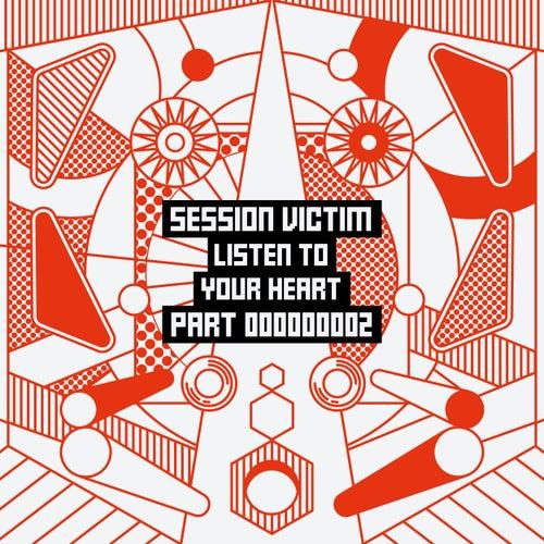 Listen To Your Heart Part Two von Session Victim