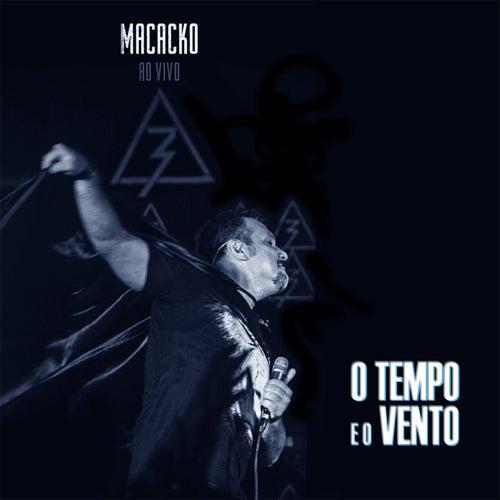 O Tempo e o Vento (Ao Vivo) de Macacko