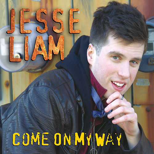 Come on My Way von Jesse Liam