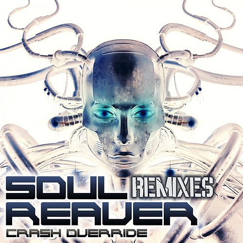 Crash Override (Remixes) von SoulReaver