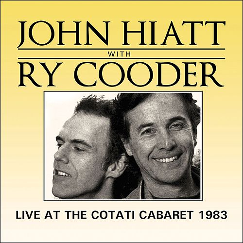 Live at the Cotati Cabaret (Live) by John Hiatt