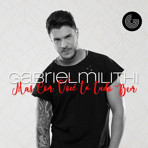 Mas Com Você Tá Tudo Bem de Gabriel Milithi