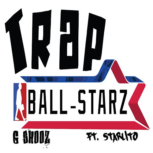 Trap Ball Starz (feat. Starlito) de G-SHOOZ
