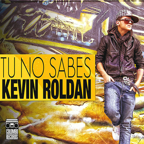 Tu No Sabes by Kevin Roldan