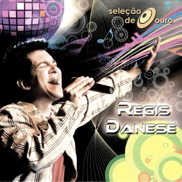 REGIS RAR DANESE CD NOVO BAIXAR TUDO
