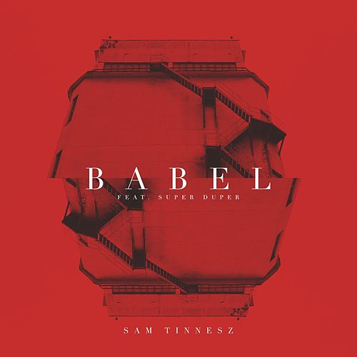 Babel By Sam Tinnesz Napster