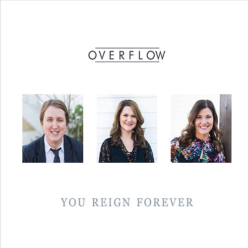 You Reign Forever by Overflow