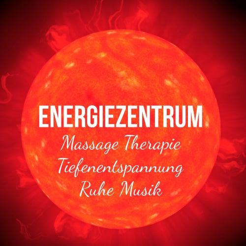 Energiezentrum - Massage Therapie Tiefenentspannung Ruhe Musik mit New Age Heilende Instrumental Geräusche von Schlaflieder Relax