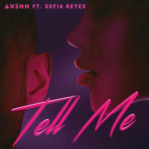 Tell Me (feat. Sofia Reyes) de Axshn