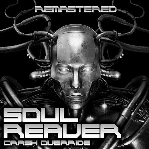 Crash Override (Remastered) von SoulReaver
