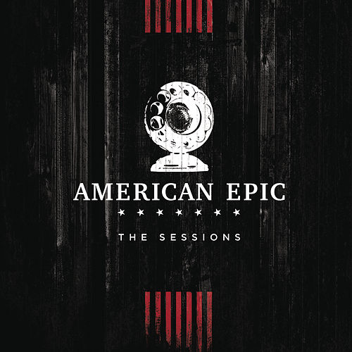 Music from The American Epic Sessions (Deluxe) by Various Artists