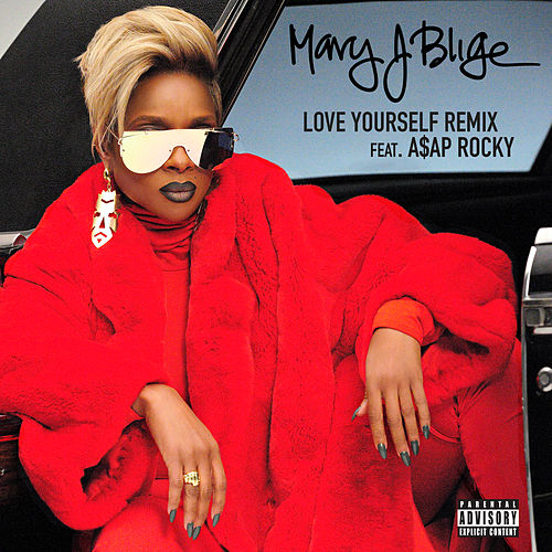 Love Yourself (Remix) by Mary J. Blige