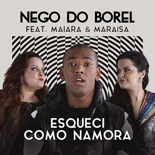 Esqueci Como Namora by Nego Do Borel