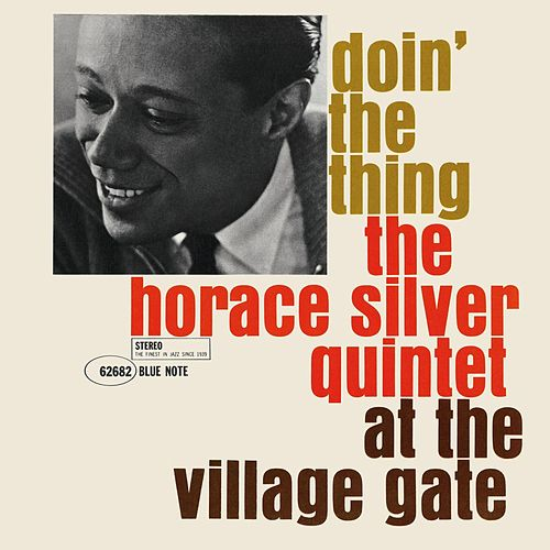 Doin' The Thing: The Horace Silver Quintet At The Village Gate (Remastered 2006/Rudy Van Gelder Edition) by Horace Silver