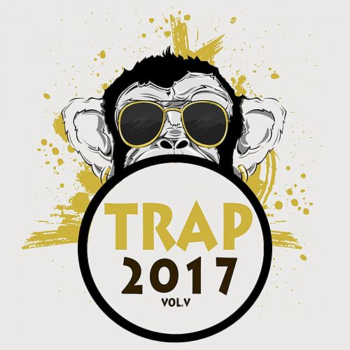Trap 2017, Vol. 5 de Various Artists