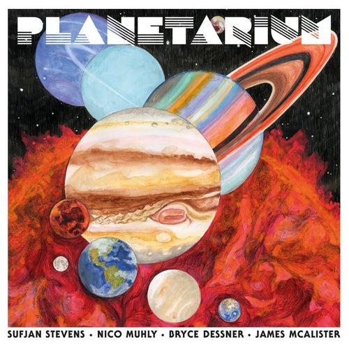 Planetarium by Sufjan Stevens, Bryce Dessner, Nico Muhly, James McAlister