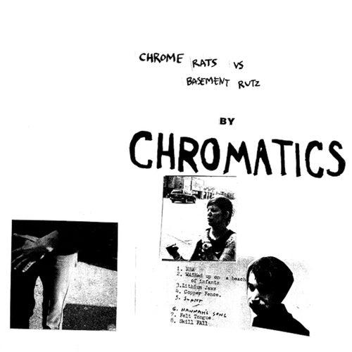 Chrome Rats Vs. Basement Ruts de Chromatics
