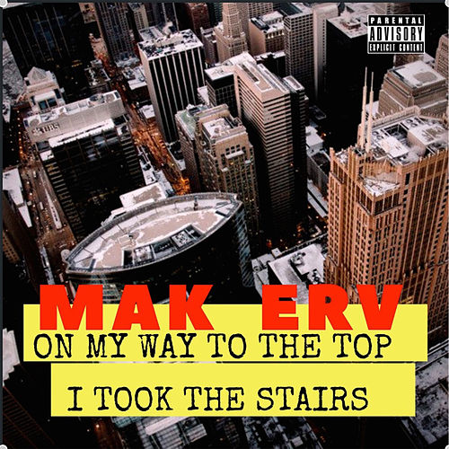 On My Way To The Top I Took The Stairs by Mak Erv