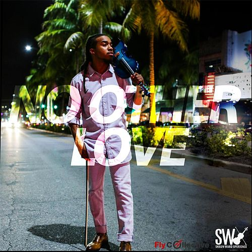No Other Love (feat. Fly Collective) by Shaun Ward Xperience