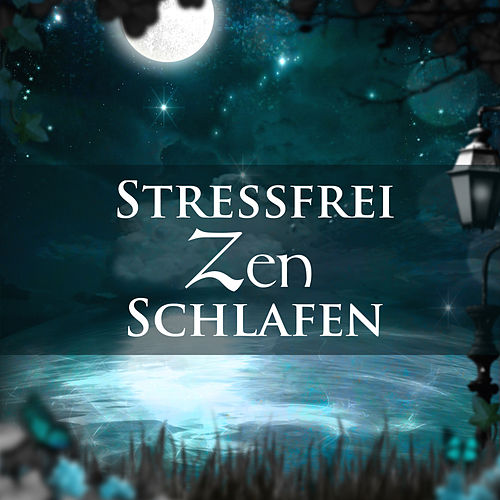 Stressfrei Zen Schlafen - 50 Schlaflieder zur Meditation der Träume, Einschlafmusik Melodie von Schlaflieder Relax