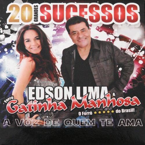 20 Grandes Sucessos: A Voz de Quem Te Ama de Gatinha Manhosa Edson Lima