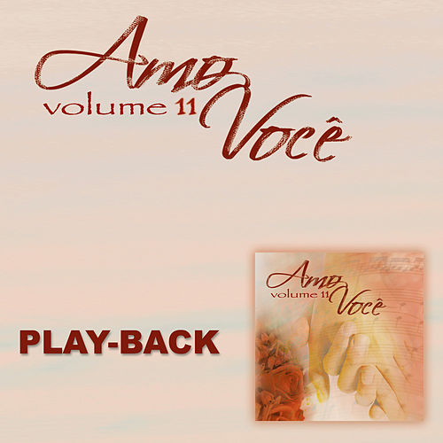 Amo Você Vol. 11 - Playback by Various Artists