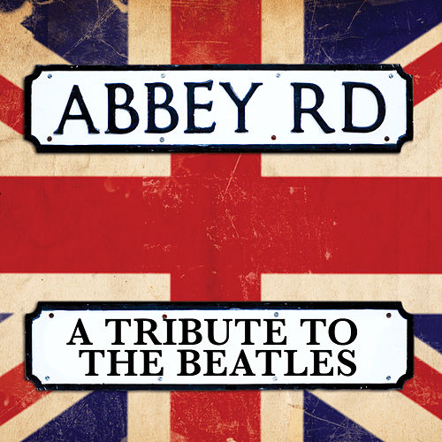 Abbey Road - A Tribute To The Beatles de Various Artists
