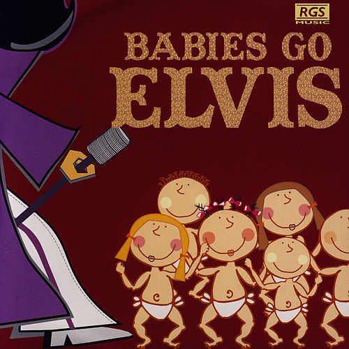 Babies Go Elvis by Sweet Little Band