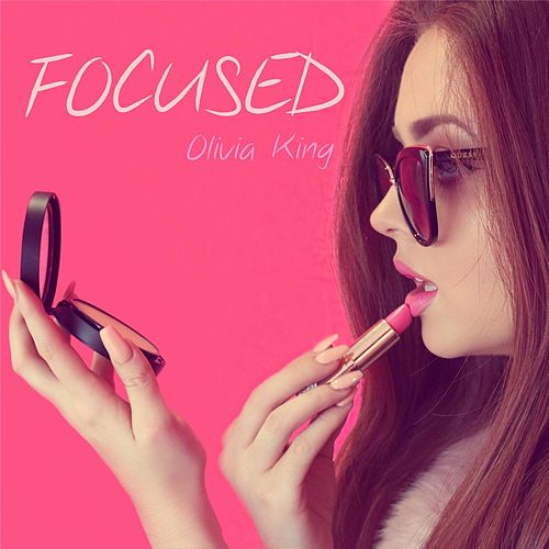 Focused by Olivia King