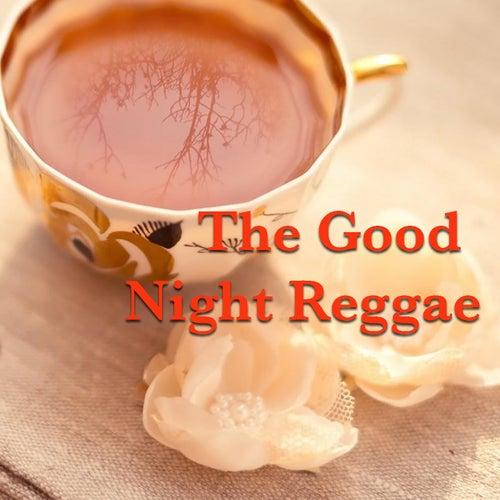 The Good Night Reggae von Various Artists