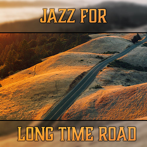 Jazz for Long Time Road by Smooth Jazz Journey Ensemble : Napster