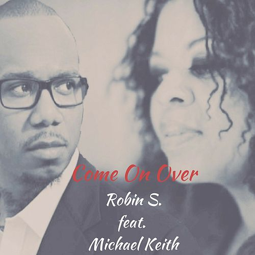 Come on Over (feat. Michael Keith) de Robin S.