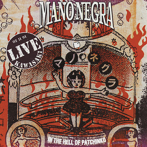 In The Hell Of Patchinko (Live Kawasaki) by Mano Negra