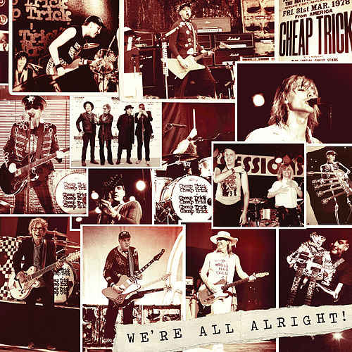 We're All Alright! (Deluxe) by Cheap Trick