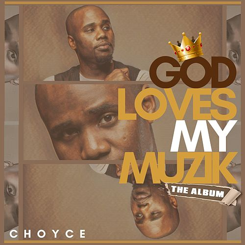 God Loves My Muzik by C H O Y C E