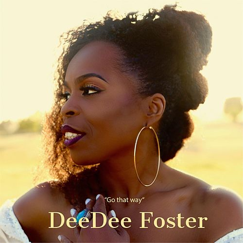 Go That Way by DeeDee Foster