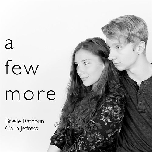 A Few More by Brielle Rathbun