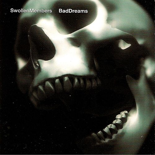 Bad Dreams by Swollen Members