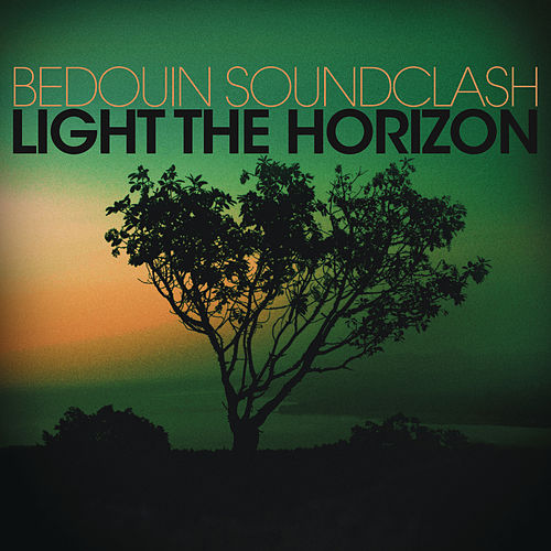 Light the Horizon by Bedouin Soundclash