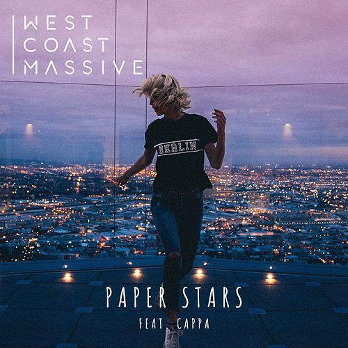 Paper Stars (feat. Cappa) by West Coast Massive