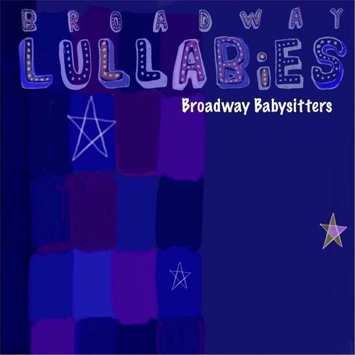 Broadway Lullabies by Broadway Babysitters