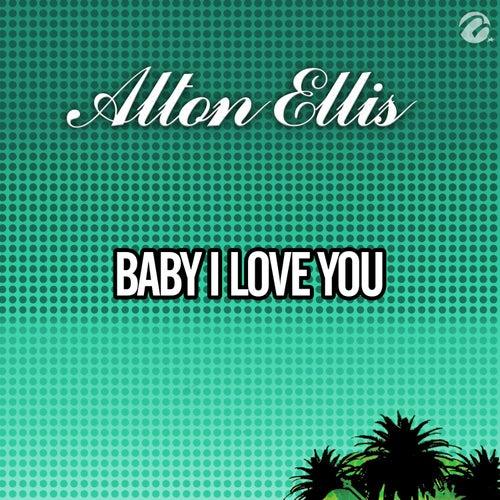 Baby I Love You by Alton Ellis