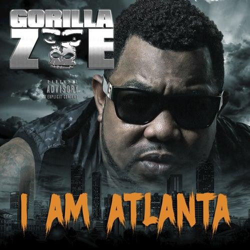 I Am Atlanta von Gorilla Zoe