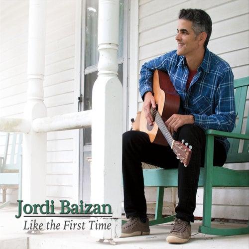 Like the First Time by Jordi Baizan