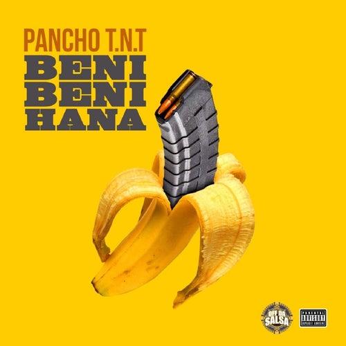 Beni Beni Hana by Pancho T.N.T