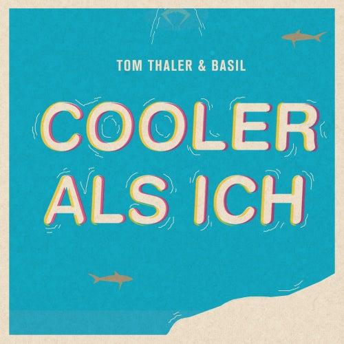 Cooler als ich von Tom Thaler & Basil