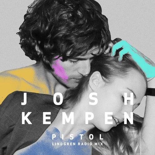 Pistol (Lindgren Radio Mix) van Josh Kempen