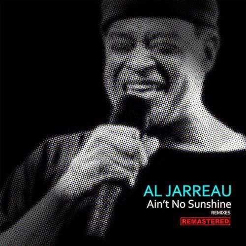 Ain't No Sunshine (Rishi Remixes) [Remastered] de Al Jarreau