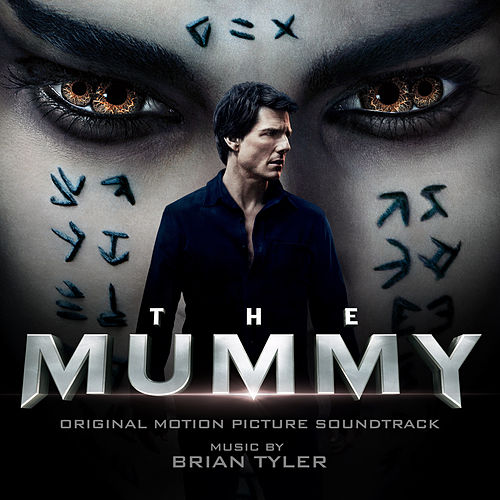 The Mummy (Original Motion Picture Soundtrack) (Deluxe Edition) de Brian Tyler