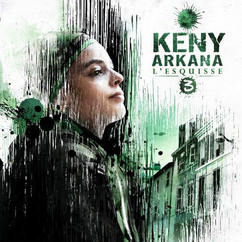 L'Esquisse 3 de Keny Arkana